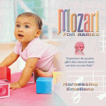 Mozart for Babies - Harnessing Emotions