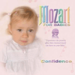 Mozart for Babies - Confidence (incredere)