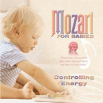 Mozart for Babies - Controlul energiei