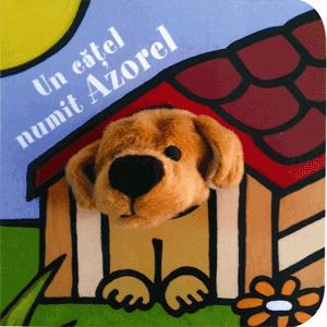 Carte cu jucarie - Un catel numit Azorel. Carti pentru copii
